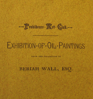 1885, January 14-29, Exhibition of Oil Paintings from the Collection of Beriah Wall